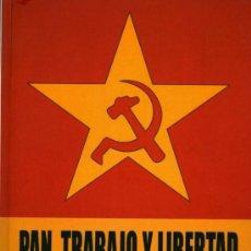 Gebrauchte Bücher - PAN TRABAJO Y LIBERTAD, HISTORIA DEL PARTIDO DEL TRABAJO DE ESPAÑA - JOSÉ LUÍS MARTÍN RAMOS (NUEVO) - 42191404