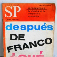 Libros de segunda mano: REVISTA SP NUM 256 DESPUES DE FRANCO ¿QUE? AÑO 1965. Lote 42253569