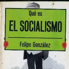 Livros em segunda mão: FELIPE GONZÁLEZ : QUÉ ES EL SOCIALISMO (GAYA CIENCIA, 1977). Lote 42285587