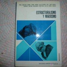Libros de segunda mano: ESTRUCTURALISMO Y MARXISMO - TRÍAS, MOULOUD, DUBOIS, COHEN, PARAIN, JALLEY - CRAMPE, SÈVE, SURET -CA. Lote 42350886
