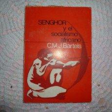 Libros de segunda mano: SENGHOR Y EL SOCIALISMO AFRICANO. - BARTELS, C.M.J.. Lote 42355757