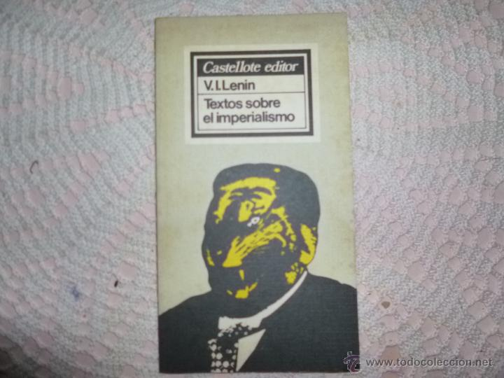 TEXTOS SOBRE EL IMPERIALISMO. V,I. LENIN CASTELLOTE EDITOR (Libros de Segunda Mano - Pensamiento - Política)