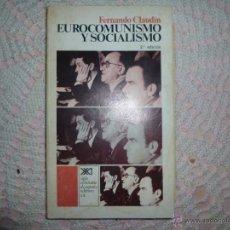 Libros de segunda mano: FERNANDO CLAUDIN - EUROCOMUNISMO Y SOCIALISMO - SIGLO XXI - 2ª EDICIÓN 1977 -. Lote 42356316