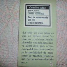 Libros de segunda mano: POR LA AUTONOMÍA DE LOS TRABAJADORES - BAYÓN, MIGUEL; DESVIAT, MANUEL Y HERNÁNDEZ, GERARDO:. Lote 42356533