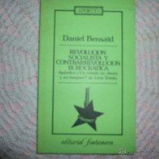 Libros de segunda mano: REVOLUCION SOCIALISTA Y CONTRAREVOLUCION BUROCRATICA DANIEL BENSAID 1978 APENDICE DE TROTSKI UN ESTA. Lote 42356739