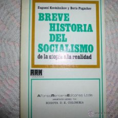 Libros de segunda mano: BREVE HISTORIA DEL SOCIALISMO, DE LA UTOPIA A LA REALIDAD / E. KOVESHNIKOV; B. PUGACHOV.. Lote 42356924