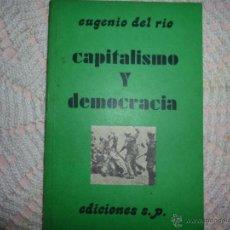 Libros de segunda mano: CAPITALISMO Y DEMOCRACIA EUGENIO DEL RIO EDICIONES SP 1976. Lote 42357440
