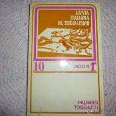 Libros de segunda mano: LA VIA ITALIANA AL SOCIALISMO PALMIRO TOGLIATTI COLECCION R 1976. Lote 42358493