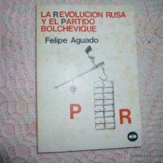 Libros de segunda mano: LA REVOLUCION RUSA Y EL PARTIDO BOLCHEVIQUE / FELIPE AGUADO / ED. ZERO 1976. Lote 42443087