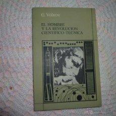 Libros de segunda mano: EL HOMBRE Y LA REVOLUCION CIENTIFICO TECNICA. VOLKOV. Lote 42443195