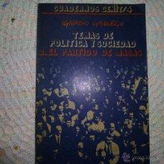 Libros de segunda mano: IGNACIO GALLEGO: TEMAS DE POLITICA Y SOCIEDAD - 2. EL PARTIDO DE MASAS - CUADERNOS CENIT/4.. Lote 42443222