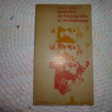 Libros de segunda mano: MODELOS DE TRANSICIÓN AL SOCIALISMO - FANJUL, SERGIO E.. Lote 42443250