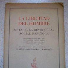 Libros de segunda mano: FALANGE : JOSE ANTº GIRON DE VELASCO: LA LIBERTAD DEL HOMBRE . MADRID, 1951.. 70 PAGINAS. Lote 42444531