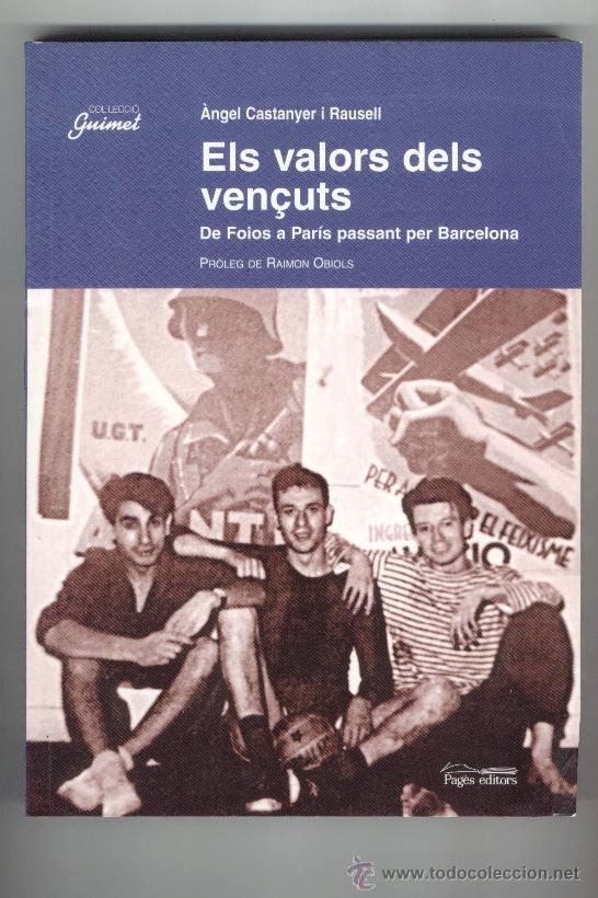 ELS VALORS DELS VENÇUTS. DE FOIOS A PARÍS PASSANT PER BARCELONA (2003) (Libros de Segunda Mano - Pensamiento - Política)