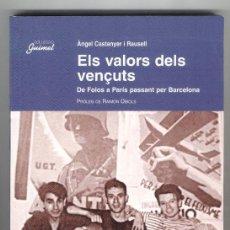 Libros de segunda mano: ELS VALORS DELS VENÇUTS. DE FOIOS A PARÍS PASSANT PER BARCELONA (2003). Lote 42469118