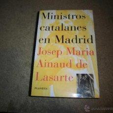 Libros de segunda mano: MINISTROS CATALANES EN MADRID JOSEP MARIA AINAUD DE LASARTE EDITORIAL PLANETA 1996.-1ª EDICION. Lote 42503639