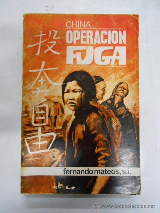 CHINA OPERACIÓN FUGA. MATEOS, FERNANDO. TDK177 (Libros de Segunda Mano - Pensamiento - Política)