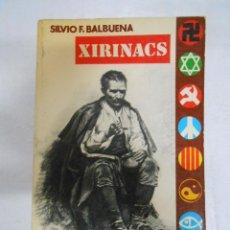 Libros de segunda mano: XIRINACS. - F. BALBUENA, SILVIO. TDK177. Lote 42520595