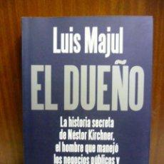 Libros de segunda mano - El Dueño - Luis Majul - Planeta - 1ª ed. 2010 - 517 pag. - 42551841