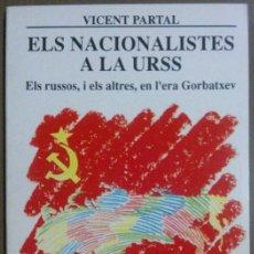 Libros de segunda mano: ELS NACIONALISTES A LA URSS. ELS RUSSOS, I ELS ALTRES, EN L'ERA GORBATXEV (VICENT PARTAL) EL LLAMP. Lote 42565804
