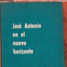 Libros de segunda mano: JOSE ANTONIO EN EL NUEVO HORIZONTE,1961 EDICIONES DEL MOVIMIENTO 48 PAGINAS. Lote 42576927