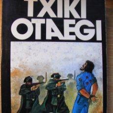 Libros de segunda mano: TXIKI OTAEGI – EL VIENTO Y LAS RAICES - J. SANCHEZ ERAUSKIN. Lote 50075871