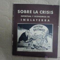 Libros de segunda mano: SOBRE LA CRISIS ESPIRITUAL Y ECONOMICA DE INGLATERRA. Lote 42834182