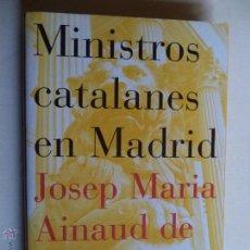 Libros de segunda mano: MINISTROS CATALANES EN MADRID.JOSEP MARIA AINAUD DE LASARTE. Lote 42905115