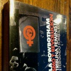 Libros de segunda mano: SHEILA ROWBOTHAM, FEMINISMO Y REVOLUCION. TRIBUNA FEMINISTA.. Lote 54327127