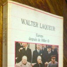 Libros de segunda mano: EUROPA DESPUES DE HITLER (1), WALTER LAQUEUR. BIBLIOTECA DE LA HISTORIA 13, 1985. Lote 42922749