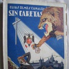 Libros de segunda mano: SIN CARETAS. OLMOS CANALDA, ELÍAS. 1940. Lote 42994674