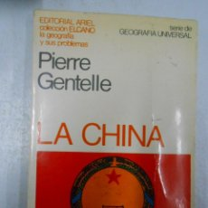 Libros de segunda mano: LA CHINA. PIERRE GENTELLE. TDK183. Lote 43092759