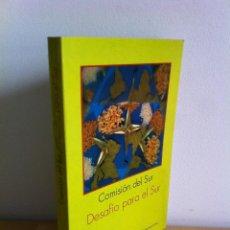 Libros de segunda mano: COMISIÓN DEL SUR. DESAFÍO PARA EL SUR. FONDO DE CULTURA ECONÓMICA - ECONOMÍA CONTEMPORÁNEA.. Lote 43225352