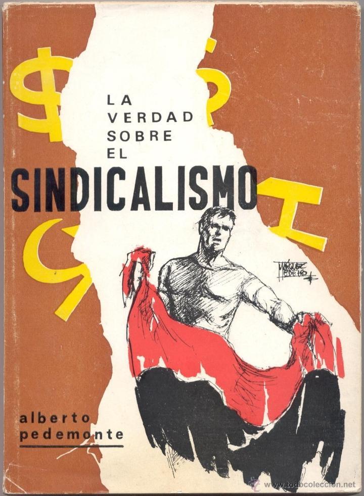LA VERDAD SOBRE EL SINDICALISMO. DIALÉCTICA SINDICAL. (Libros de Segunda Mano - Pensamiento - Política)