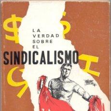 Libros de segunda mano: LA VERDAD SOBRE EL SINDICALISMO. DIALÉCTICA SINDICAL.. Lote 43242754