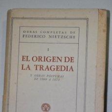 Libros de segunda mano: OBRAS COMPLETAS I. EL ORIGEN DE LA TRAGEDIA Y OBRAS PÓSTUMAS DE 1869 A 1873. FEDERICO NIETZ RM65464. Lote 43255921