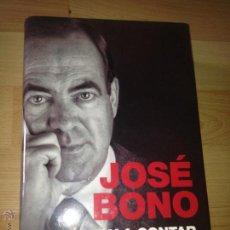 Libros de segunda mano: LES VOY A CONTAR: DIARIOS I - JOSÉ BONO, 1ª EDICIÓN . Lote 60288645