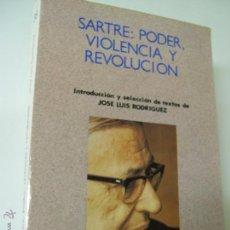 Livros em segunda mão: SARTRE: PODER, VIOLENCIA Y REVOLUCIÓN JOSÉ LUIS RODRÍGUEZ, REVOLUCION ED., BS4. Lote 43333399