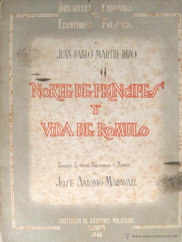 MÁRTIR RIZO. NORTE DE PRÍNCIPES Y VIDA DE RÓMULO. 1945 (Libros de Segunda Mano - Pensamiento - Política)