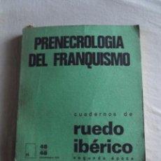 Libros de segunda mano: CUADERNOS DE RUEDO IBERICO - PRENECROLOGIA DEL FRANQUISMO Nº 46/48. Lote 43443159