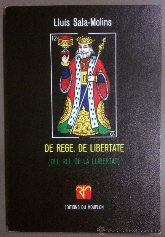 DE REGE. DE LIBERTATE (DEL REI. DE LA LLIBERTAT) DE LLUÍS SALA-MOLINS. EDITIONS DU MOUFLON (1988) (Libros de Segunda Mano - Pensamiento - Política)