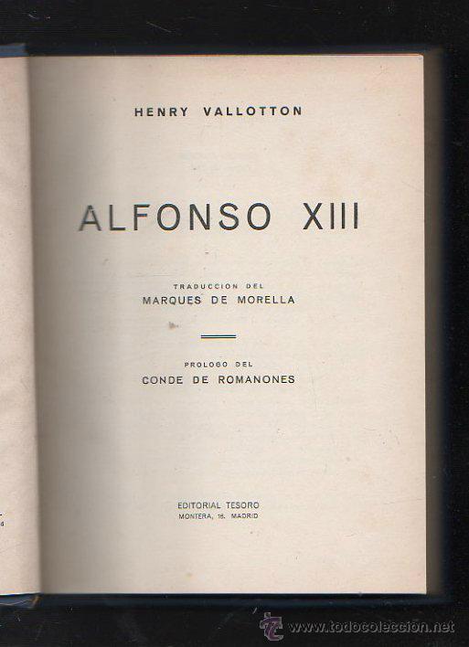 ALFONSO XIII POR HENRY VALLOTTON. EDITORIAL TESORO. MADRID. 1º EDICION. 1945 (Libros de Segunda Mano - Pensamiento - Política)