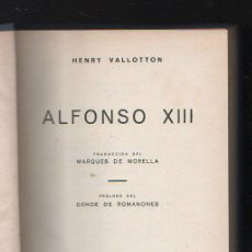 Libros de segunda mano: ALFONSO XIII POR HENRY VALLOTTON. EDITORIAL TESORO. MADRID. 1º EDICION. 1945. Lote 43506983
