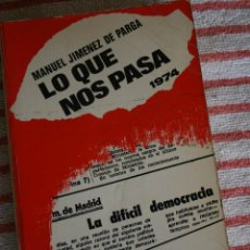 Libros de segunda mano: MANUEL JIMENEZ DE PARGA. LO QUE NOS PASA. . Lote 43532313