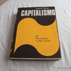 Libros de segunda mano: CAPITALISMO DE MANCHESTER A WALL STREET DIETHER STOLZE EDITOR LUIS DE CARALT 1971. Lote 43553316