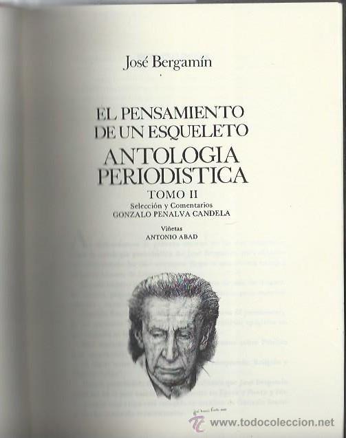Libros de segunda mano: EL PENSAMIENTO DE UN ESQUELETO, ANTOLOGÍA PERIODÍSTICA, JOSÉ BERGAMÍN, TM II LITORAL GRANADA 1984 - Foto 2 - 43608449