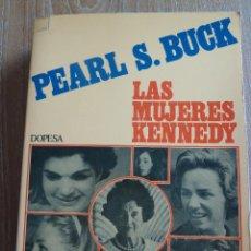 Libros de segunda mano: LIBRO LAS MUJERES KENNEDY DE PEARL BUCK. Lote 43610703