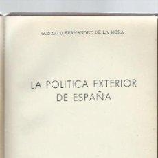 Libros de segunda mano: LA POLÍTICA EXTERIOR DE ESPAÑA, GONZALO FERNÁNDEZ DE LA MORA, INST.ESTUDIOS POLÍTICOS MADRID 1961. Lote 43678929