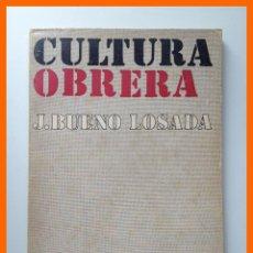 Libros de segunda mano: CULTURA OBRERA. ACTITUD Y DOCTRINA DE LA IGLESIA - JOSE BUENO LOSADA - COLECCION LEE Y DISCUTE Nº 29. Lote 43683785