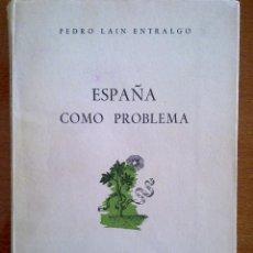 Libros de segunda mano - ESPAÑA COMO PROBLEMA, PEDRO LAÍN ENTRALGO - 43823347